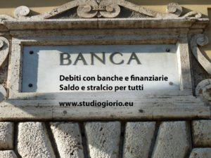 Saldo e stralcio per i debiti con banche e finanziarie